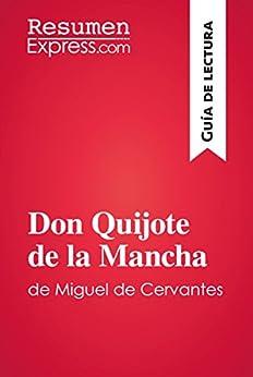 Don Quijote De La Mancha De Miguel De Cervantes (guía De Lectura): Resumen Y Análisis Completo por Resumenexpress.com epub