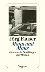 Mann und Maus: Gesammelte Erzählungen und Prosa II (detebe)