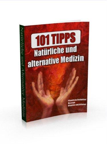 101 Tipps Natürliche und alternative Medizin