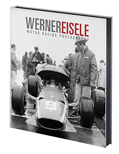 Werner Eisele: Motor Racing Photography