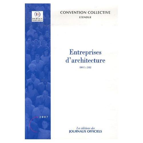 Entreprises d'architecture - Convention collective étendue - 18e édition - novembre 2006 - brochure n°3062