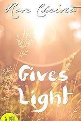 Gives Light: Volume 1