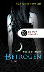 Betrogen: House of Night
