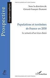 Populations et territoires de France en 2030 : Le scénario d'un futur choisi