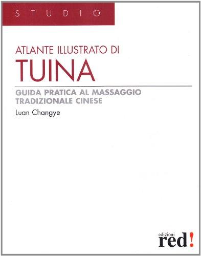 Atlante illustrato di tuina. Guida pratica al massaggio tradizionale cinese