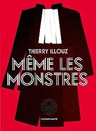 Même les monstres par Thierry Illouz