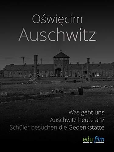 Was geht uns Auschwitz heute an? (Guide Reisen)