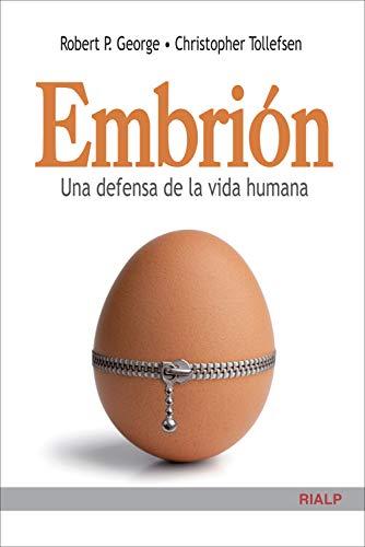 Embrión. Una defensa de la vida humana (Cuestiones Fundamentales)
