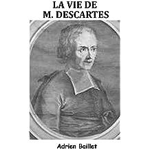 La Vie de M. Descartes