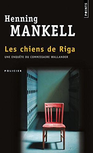Kurt Wallander (2) : Les chiens de Riga / roman