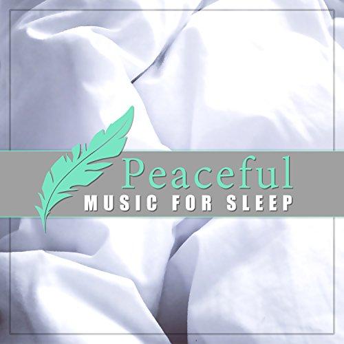 Peaceful Music for Sleep - Serenity Dream, Sweet Dream, Sleep Tight, Ambient New Age Music for Sleep -