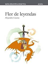 Flor de leyendas par Alejandro Casona