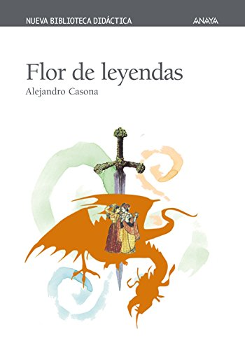 Flor de leyendas (Clásicos - Nueva Biblioteca Didáctica) por Alejandro Casona