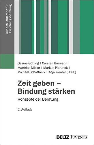 Zeit geben – Bindung stärken: Konzepte der Beratung (Veröffentlichungen der Bundeskonferenz für Erziehungsberatung)