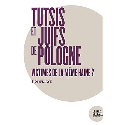 Tutsis et Juifs de Pologne : victimes de la meme haine ?