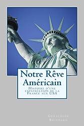 Notre Rêve Américain: Histoire d'une expatriation de la France aux USA