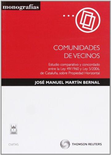 Comunidades de vecinos - Estudio comparativo y concordado entre la Ley 49/1960 y Ley 5/2006, de Cataluña, sobre Propiedad Horizontal