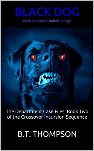 Black Dog: The Department Case Files: Book Two of the Crossover Incursion Sequence (English Edition)