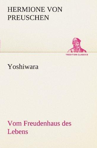 Yoshiwara - Vom Freudenhaus des Lebens (TREDITION CLASSICS) by Hermione von Preuschen (2011-07-12)