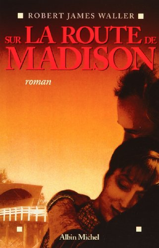 Sur la route de Madison par Robert James Waller