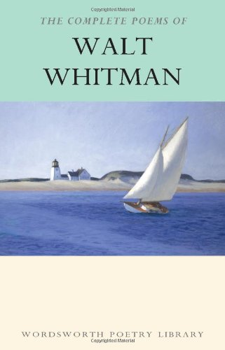 Complete Poems of Whitman (Wordsworth Poetry) (Wordsworth Poetry Library)