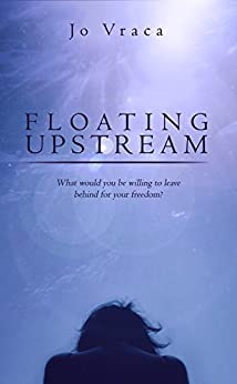 Floating Upstream: A novel about a young Italian girl coming of age as a first generation migrant in Australia by [Vraca, Jo]