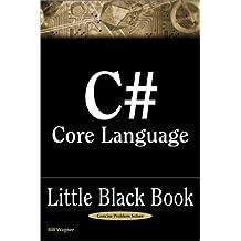 C# Core Language Little Black Book (Little Black Books (Paraglyph Press)) by Bill Wagner (2001-12-01)