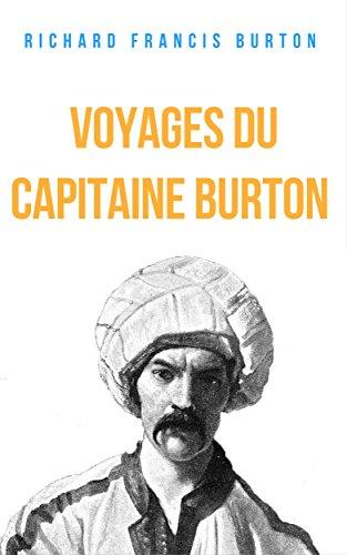 Descargar Libro Voyages du capitaine Burton: Voyages du capitaine Burton, à la Mecque, aux Grands Lacs d'Afrique  et chez les Mormons. de Richard Francis Burton