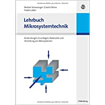 Lehrbuch Mikrosystemtechnik: Anwendungen, Grundlagen, Materialien und Herstellung von Mikrosystemen