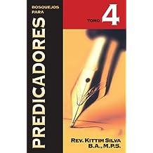Bosquejos para predicadores Tomo 4 (Spanish Edition) by Kittim Silva-Berm??dez (2008-09-23)