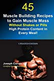 45 Muscle Building Recipes to Gain Muscle Mass Without Shakes or Pills: High
