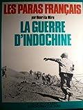Les Paras français - la guerre d'Indochine.