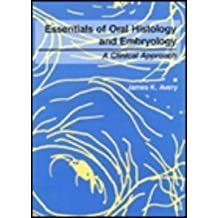 Essentials of Oral Histology and Embryology: A Clinical Approach by James K. Avery (1991-10-01)