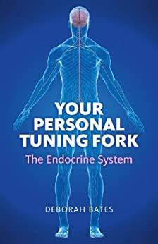 Your Personal Tuning Fork: The Endocrine System by [Bates, Deborah]