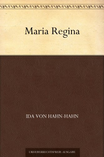 Maria Regina: Erster Band