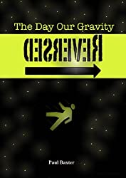 The Day Our Gravity Reversed (The Reversal Series Book 1)