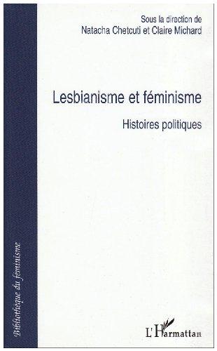 Lesbianisme et fminisme : histoires politiques