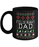 Feliz Navi Dad, Ugly Christmas Coffee Mugs, dad gift, gift from son, gift from daughter, christmas gift, funny dad quote, gift for grandpa