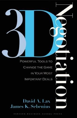 3-d Negotiation: Powerful Tools to Change the Game in Your Most Important Deals por David A. Lax