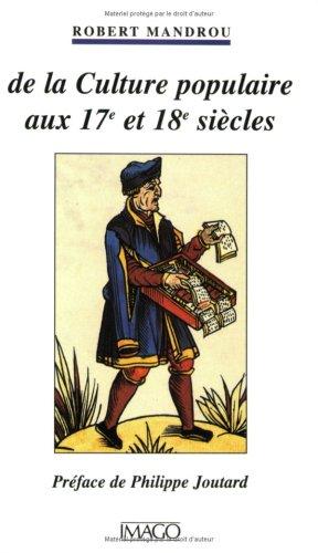 DE LA CULTURE POPULAIRE AUX XVIIEME ET XVIIIEME SIECLES. La Bibliothèque Bleue de Troyes