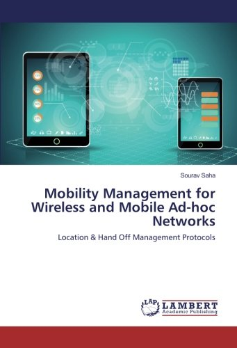 Mobility Management for Wireless and Mobile Ad-hoc Networks: Location & Hand Off Management Protocols Wireless-sah
