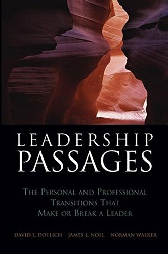 Leadership Passages: The Personal and Professional Transitions That Make or Break a Leader by David L. Dotlich (2004-09-21)