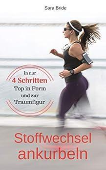 STOFFWECHSEL ANKURBELN - In nur 4 Schritten Top in Form und zur Traumfigur