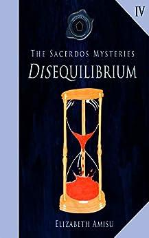 DISequilibrium (The Sacerdos Mysteries Book 4) by [Amisu, Elizabeth]