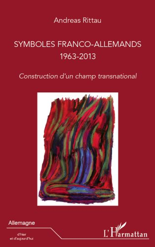 symboles-franco-allemands-1963-2013-construction-d-39-un-champ-transnational