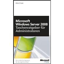 Microsoft Windows Server 2008 - Taschenratgeber für Administratoren. Der praktische Begleiter für die tägliche Arbeit