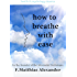 How to Breathe with Ease