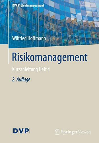 Risikomanagement: Kurzanleitung Heft 4 (DVP Projektmanagement)