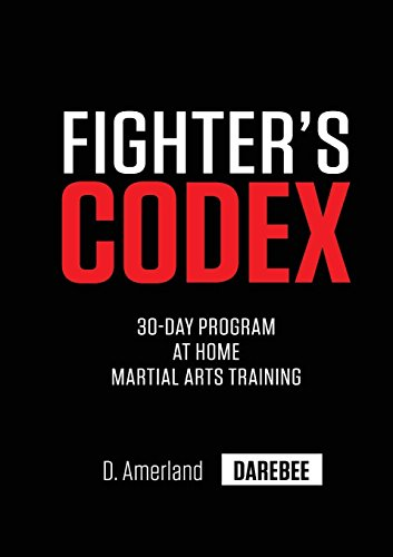 Fighter's Codex: 30-Day At Home Martial Arts Training Program por David Amerland