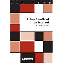 Arte e identidad en Internet (TIC.CERO)